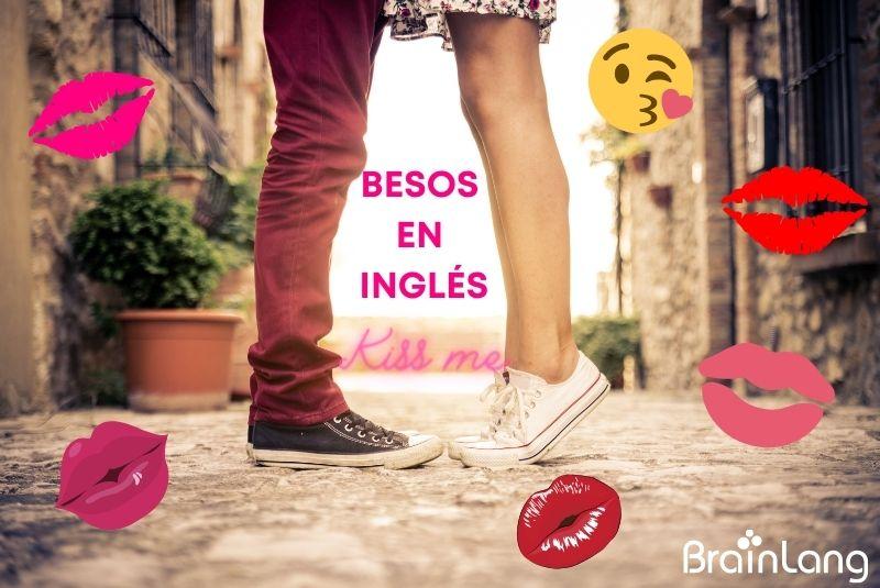 Kiss me, aprende a dar besos en inglés