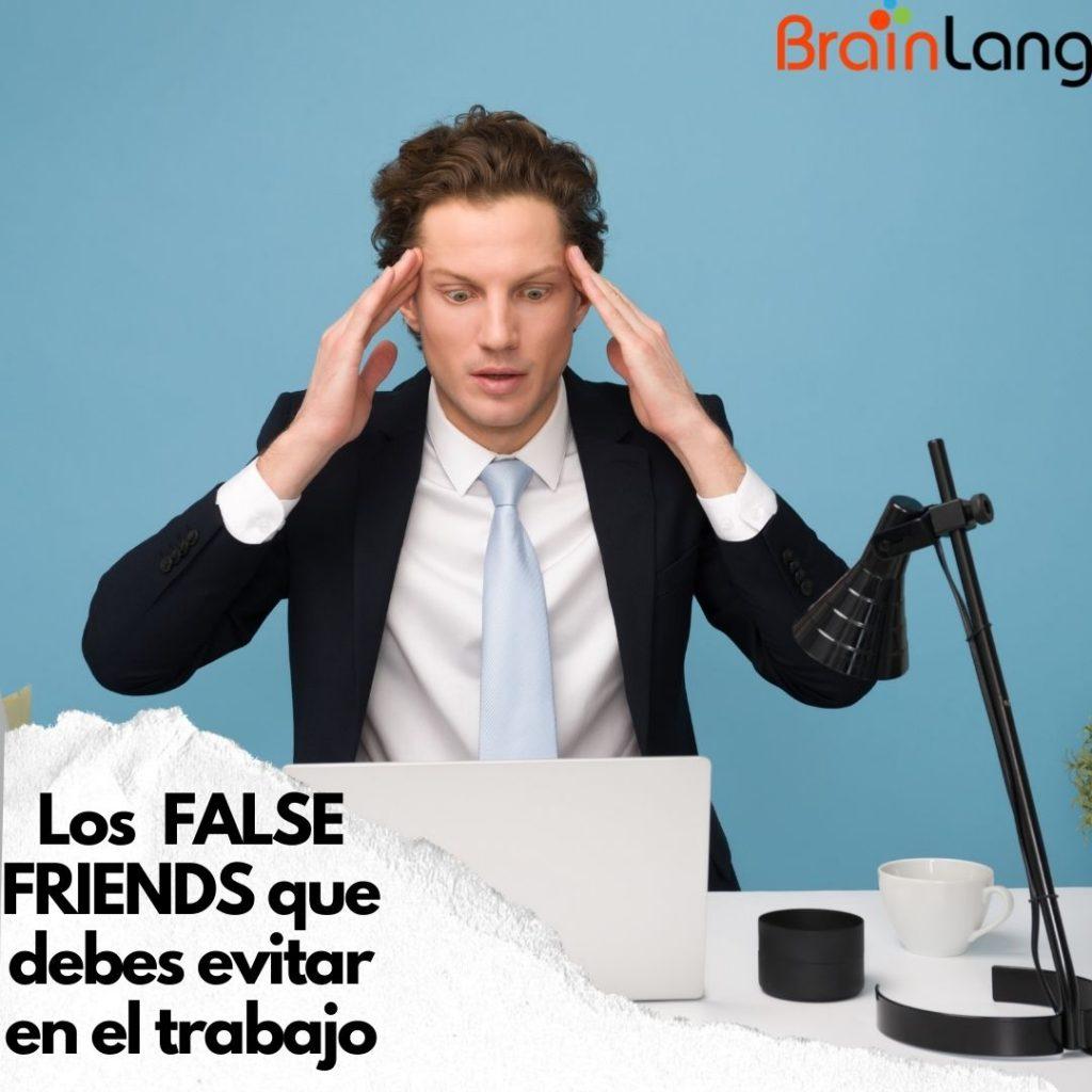Inglés en el trabajo:  FALSE FRIENDS que debes evitar